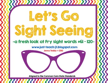 Let's Go Sight Seeing - A Fresh Look at the Fry Sight Words #61-120