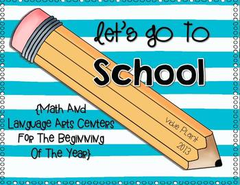 Let's Go To School {Language Arts and Math Centers}