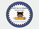 Let's Go to School:  Pronouns, Verb Tense, & Vocabulary