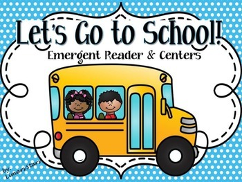 Let's Go to School! Emergent Reader & Centers