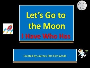 Let's Go to the Moon I Have Who Has (Journeys Common Core
