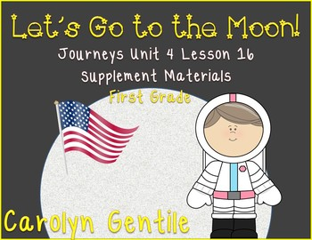Let's Go to the Moon! Journeys Unit 4 Lesson 16 First Grade Supplement Materials