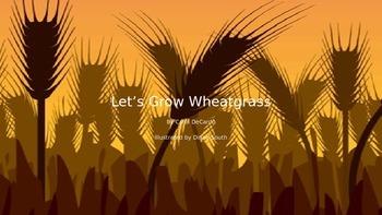 Let's Grow Wheatgrass