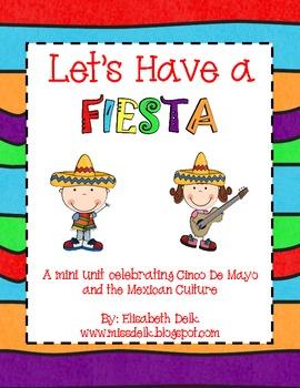 Let's Have a Fiesta! {A Mexican Culture and Cinco De Mayo Mini Unit}