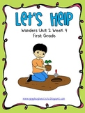 Let's Help- Wonders First Grade - - Unit 2 Week 4
