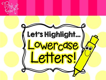 Let's Highlight... Lowercase Letters