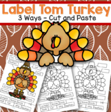 Thanksgiving Label Tom Turkey 3 Ways Cut and Paste Sight Words Literacy