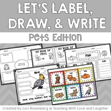 Let's Label, Draw, and Write About...Pets