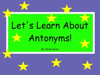 Let's Learn About Antonyms - Smart board Lesson