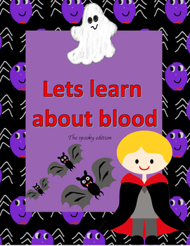 Lets Learn About Blood- The Halloween edition