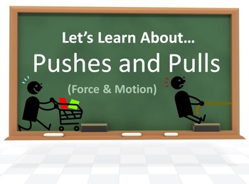Let's Learn About Pushes & Pulls! (Powerpoint) (Force and Motion)