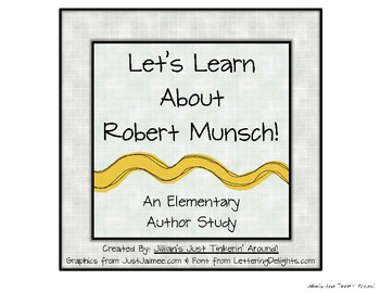 Let's Learn About Robert Munsch: An Author Study Pack