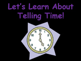 Let's Learn About Telling Time! (PowerPoint)