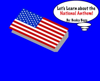 Let's Learn About The National Anthem - Smart Board Lesson