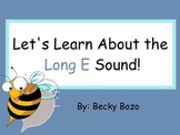 Let's Learn About the Long E Sound - Smartboard Lesson