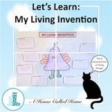 Let's Learn: My Living Invention - Six Characteristics of Living Things