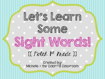 Let's Learn Some Sight Words: Dolch 1st Grade {{Practice Pages}}
