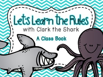 Let's Learn the Rules with Clark the Shark: A Class Book