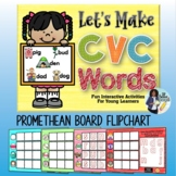 Let's Make CVC Words Interactive Promethean Flipchart