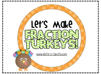 Let's Make Fraction Turkeys!