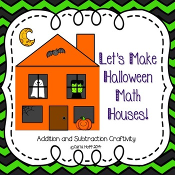 Let's Make Halloween Math Houses! Addition & Subtraction C