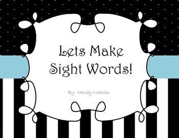 Lets Make Sight Words!