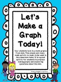 Let's Make a Graph Today: Graphs Any Student Can Make
