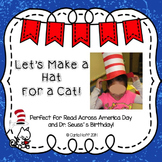 Let's Make a Hat for a Cat!  Read Across America & Dr. Seuss's Birthday Fun!