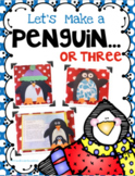 Let's Make a Penguin...or Three! Art, Glyph, Literacy, and Math Pack