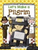 Let's Make a Pilgrim! Thanksgiving Pilgrim Craft and Writi