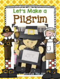 Let's Make a Pilgrim! Thanksgiving Pilgrim Craft and Writing Activity