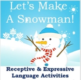 Let's Make a Snowman! Receptive and Expressive Language Activities