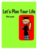 Let's Plan Your Life!  A webquest to help students pay their bills
