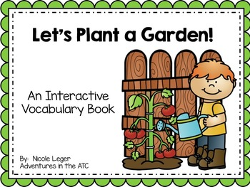 Let's Plant a Garden!  An Interactive Vocabulary Book