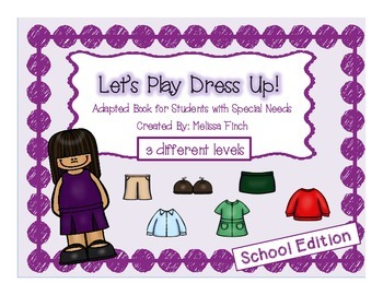 Let's Play Dress-up: School Edition- Adapted Book for Stud