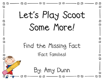 Let's Play Scoot! {Find the Missing Fact- Fact Families for + and -}