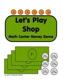 Let's Play Shop: Math Center Money Game