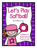 Let's Play Softball! - Addition & Subtraction Facts to 20