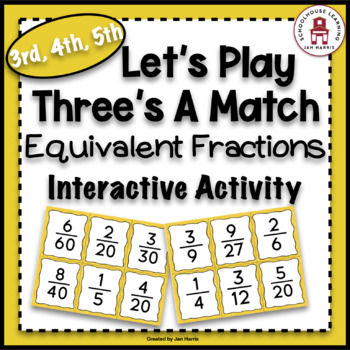 Let's Play Three's A Match - Equivalent Fractions