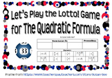 Let's Play the Lotto! Game for The Quadratic Formula