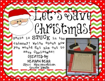 Let's Save Christmas! Santa's Stuck in the Chimney Writing and Craftivity