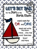 Let's Set Sail for the Port on the North Shore: Word Word for OR and ORE
