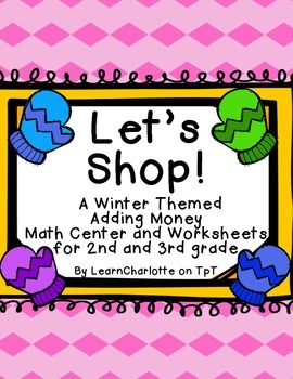 Let's Shop! An Adding Money Center and Worksheets for 2nd