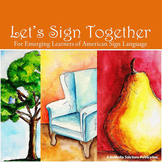 Let's Sign Together: For Emerging Learners of  American Sign Language