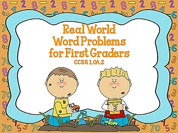 Real World Word Problems for First Graders CCSS 1.OA.2