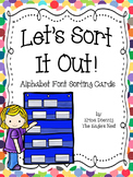 Let's Sort It Out!  Alphabet Font Sorting Cards