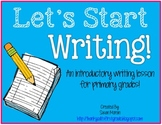 Let's Start Writing! An Introductory Writing Lesson for Primary Grades