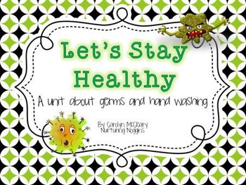 Let's Stay Healthy: A unit about germs