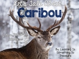 Let's Talk About Caribou: A Non Fiction Unit