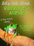 Let's Talk About Rainforest Animals: A Non Fiction Unit